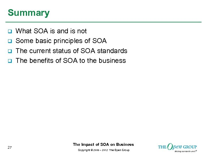 Summary q q 27 What SOA is and is not Some basic principles of