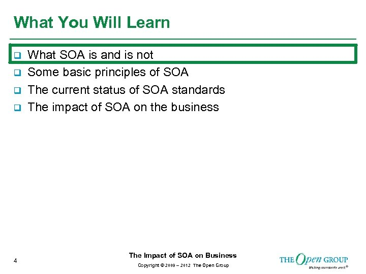 What You Will Learn q q 4 What SOA is and is not Some