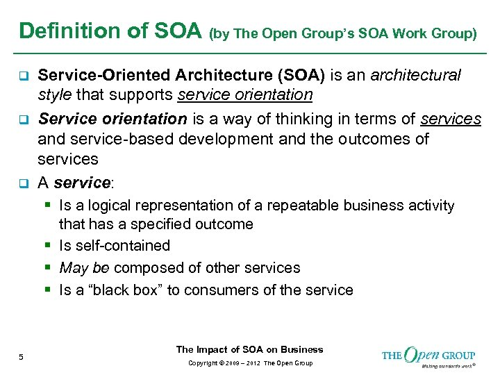 Definition of SOA (by The Open Group's SOA Work Group) q q q Service-Oriented