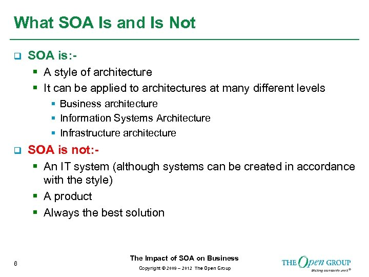 What SOA Is and Is Not q SOA is: § A style of architecture