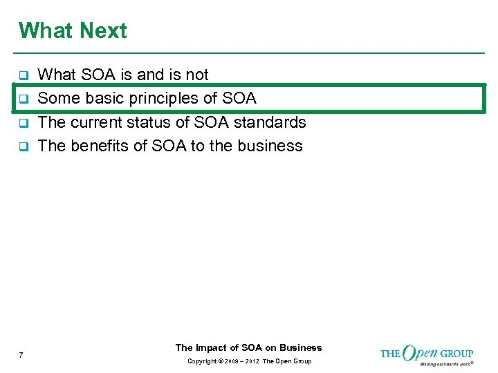 What Next q q 7 What SOA is and is not Some basic principles