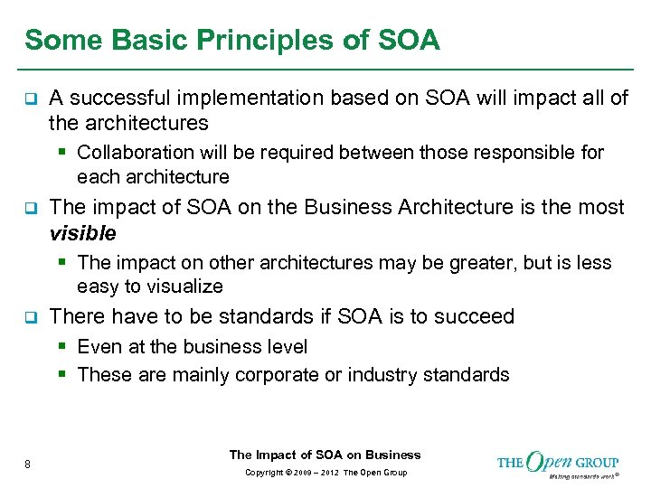 Some Basic Principles of SOA q A successful implementation based on SOA will impact