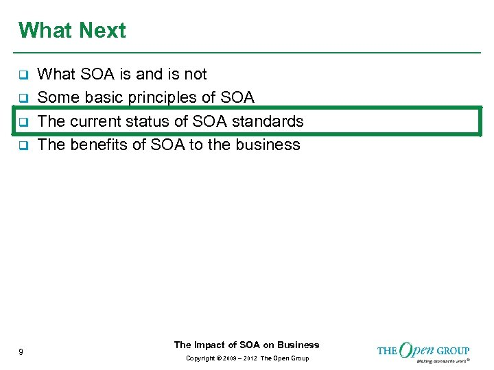 What Next q q 9 What SOA is and is not Some basic principles