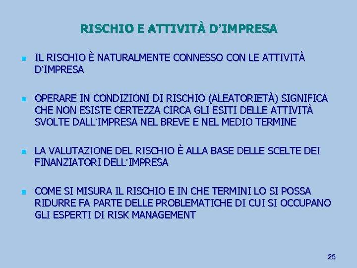 RISCHIO E ATTIVITÀ D'IMPRESA n n IL RISCHIO È NATURALMENTE CONNESSO CON LE ATTIVITÀ
