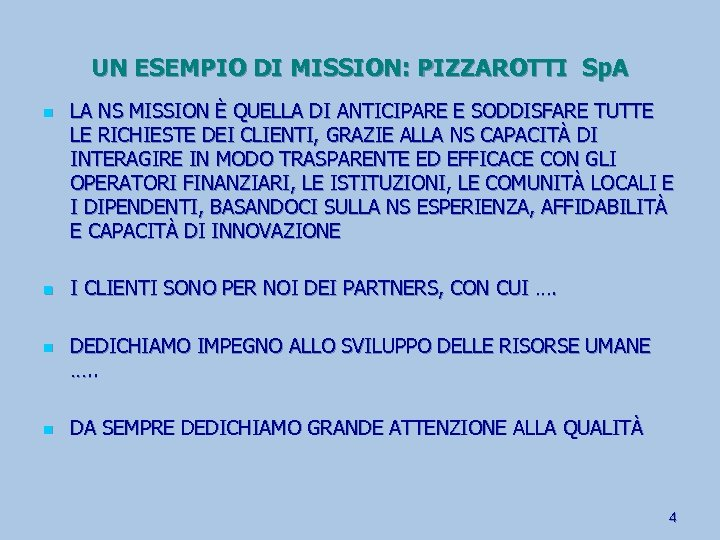 UN ESEMPIO DI MISSION: PIZZAROTTI Sp. A n n LA NS MISSION È QUELLA