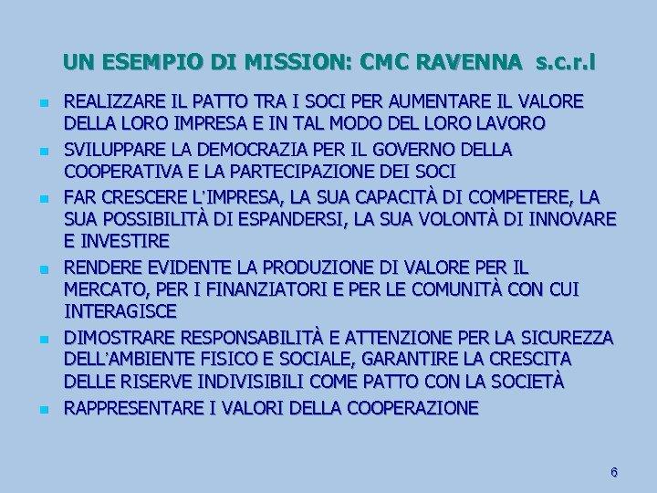 UN ESEMPIO DI MISSION: CMC RAVENNA s. c. r. l n n n REALIZZARE
