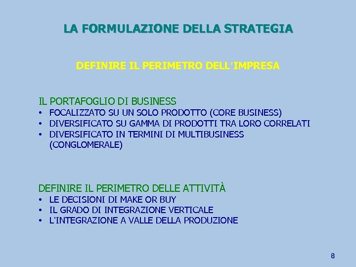 LA FORMULAZIONE DELLA STRATEGIA DEFINIRE IL PERIMETRO DELL'IMPRESA IL PORTAFOGLIO DI BUSINESS • FOCALIZZATO