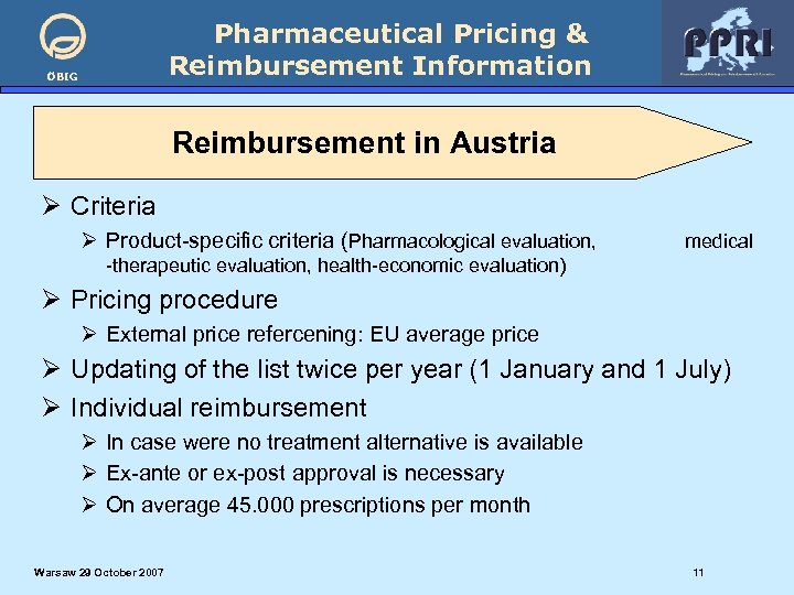 Pharmaceutical Pricing & Reimbursement Information ÖBIG Reimbursement in Austria Ø Criteria Ø Product-specific criteria