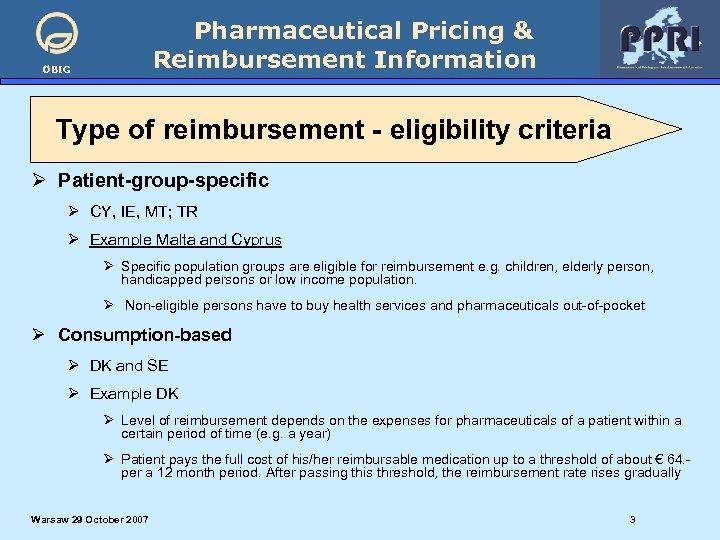 Pharmaceutical Pricing & Reimbursement Information ÖBIG Type of reimbursement - eligibility criteria Ø Patient-group-specific
