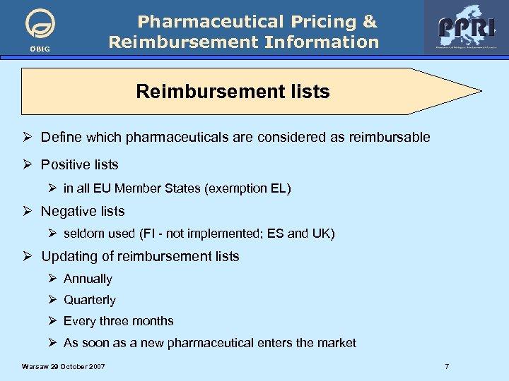 ÖBIG Pharmaceutical Pricing & Reimbursement Information Reimbursement lists Ø Define which pharmaceuticals are considered