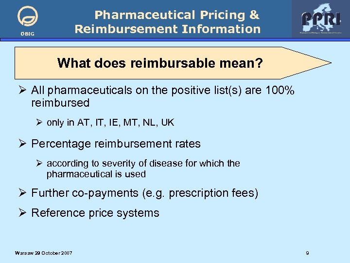 Pharmaceutical Pricing & Reimbursement Information ÖBIG What does reimbursable mean? Ø All pharmaceuticals on