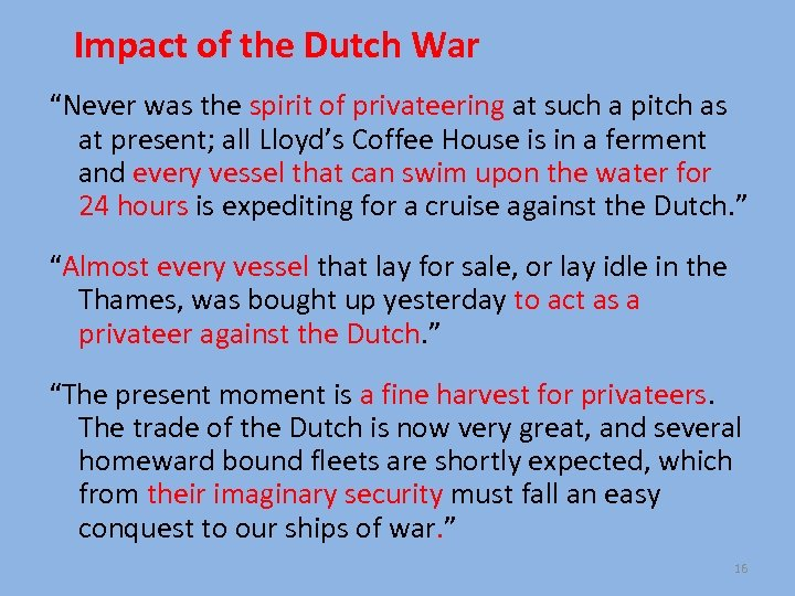 "Impact of the Dutch War ""Never was the spirit of privateering at such a"
