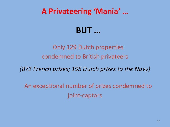 A Privateering 'Mania' … BUT … Only 129 Dutch properties condemned to British privateers