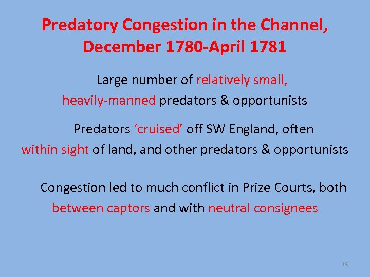 Predatory Congestion in the Channel, December 1780 -April 1781 Large number of relatively small,