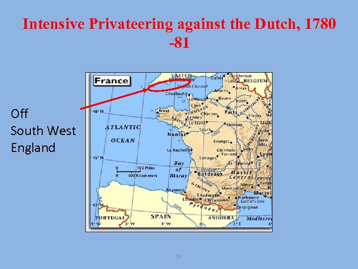 Intensive Privateering against the Dutch, 1780 -81 Off South West England 19