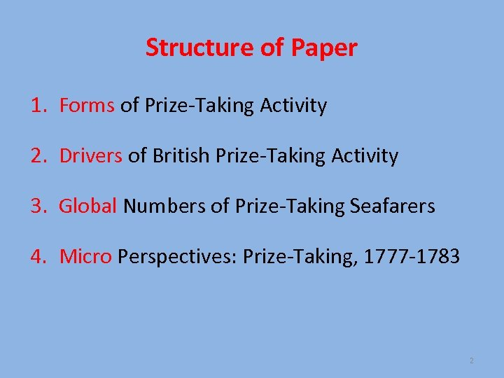 Structure of Paper 1. Forms of Prize-Taking Activity 2. Drivers of British Prize-Taking Activity