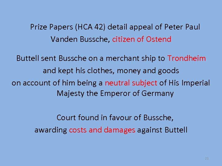 Prize Papers (HCA 42) detail appeal of Peter Paul Vanden Bussche, citizen of Ostend