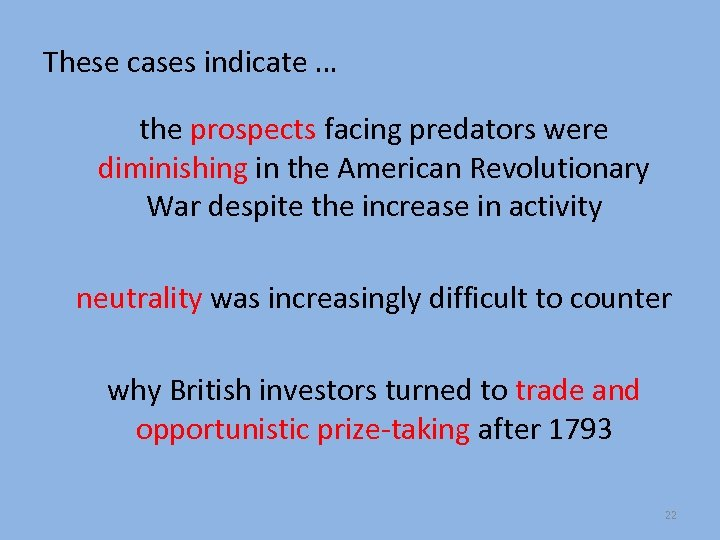 These cases indicate … the prospects facing predators were diminishing in the American Revolutionary
