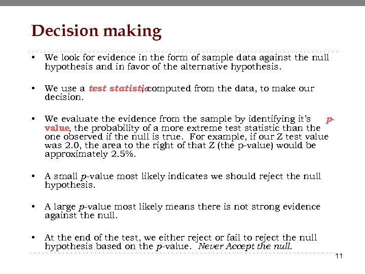 Decision making • We look for evidence in the form of sample data against