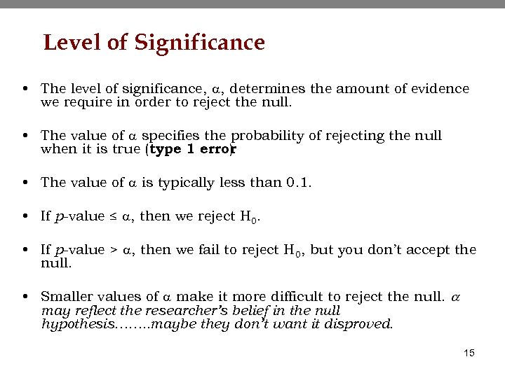 Level of Significance • The level of significance, a, determines the amount of evidence