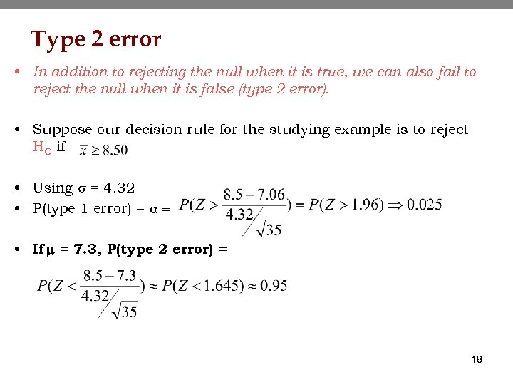 Type 2 error • In addition to rejecting the null when it is true,