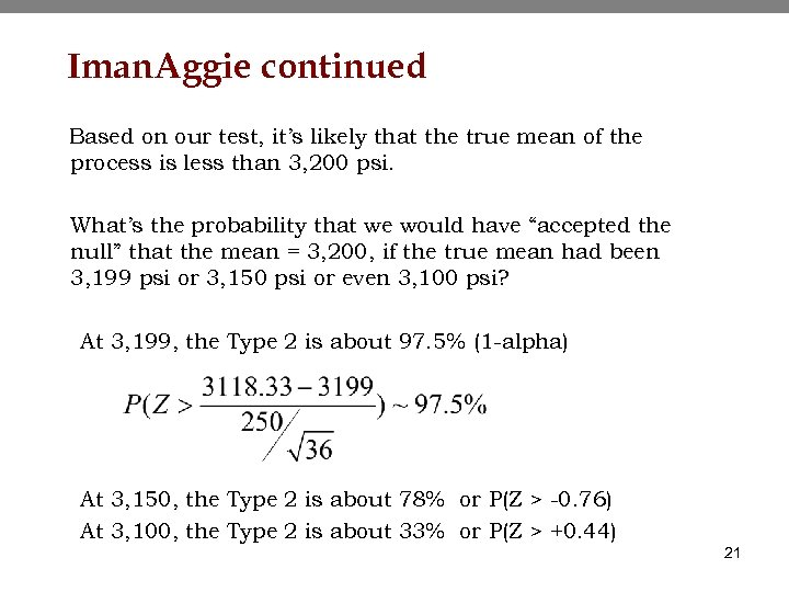 Iman. Aggie continued Based on our test, it's likely that the true mean of