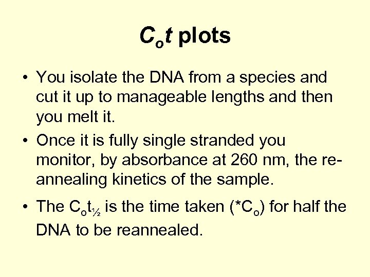 Cot plots • You isolate the DNA from a species and cut it up