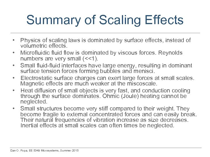 Summary of Scaling Effects • Physics of scaling laws is dominated by surface effects,