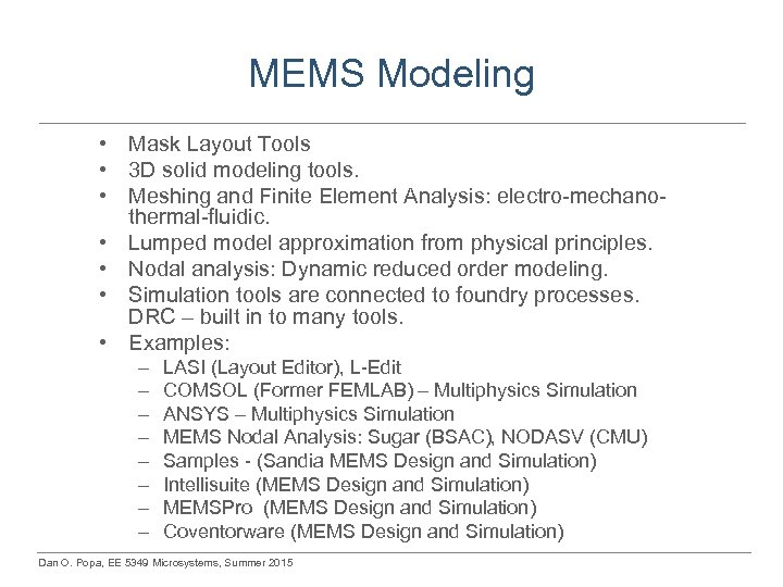 MEMS Modeling • Mask Layout Tools • 3 D solid modeling tools. • Meshing