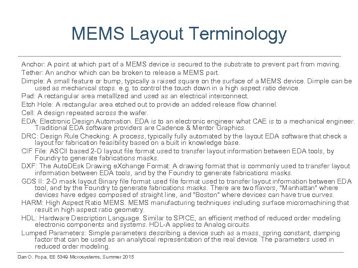 MEMS Layout Terminology Anchor: A point at which part of a MEMS device is