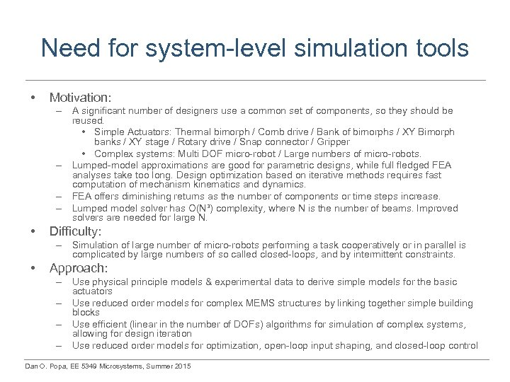 Need for system-level simulation tools • Motivation: – A significant number of designers use