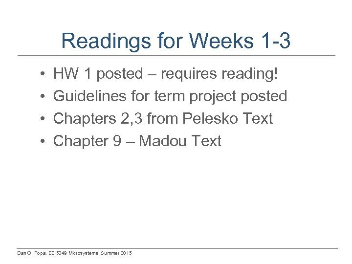 Readings for Weeks 1 -3 • • HW 1 posted – requires reading! Guidelines