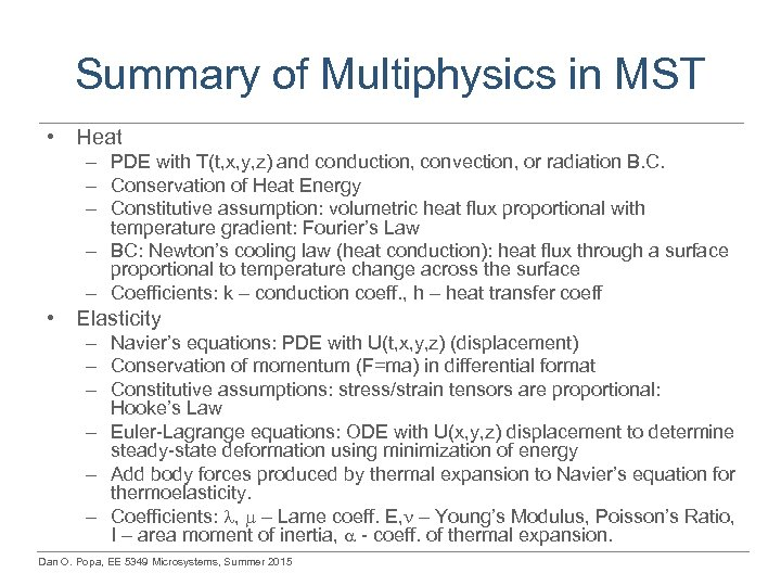 Summary of Multiphysics in MST • Heat – PDE with T(t, x, y, z)