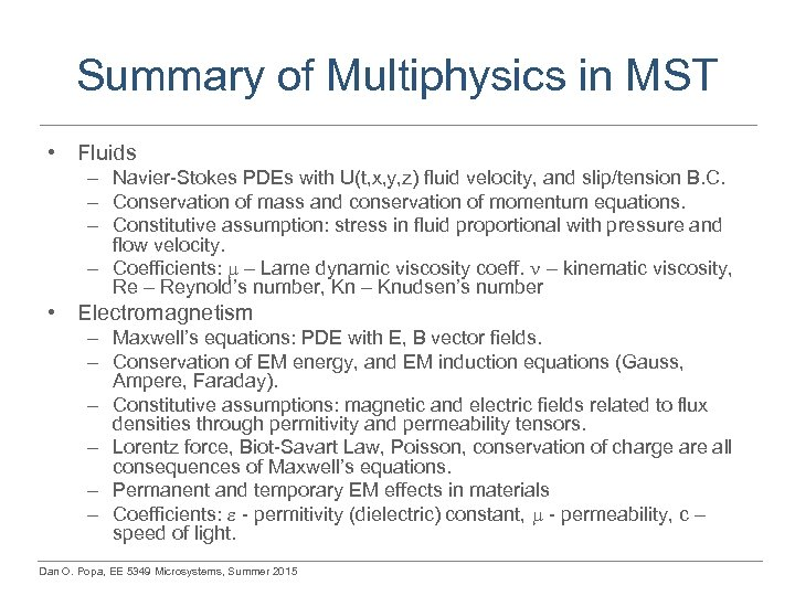 Summary of Multiphysics in MST • Fluids – Navier-Stokes PDEs with U(t, x, y,