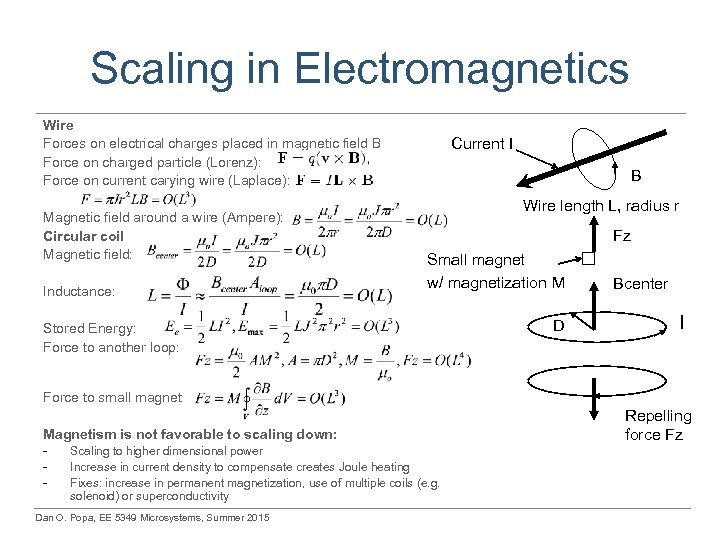 Scaling in Electromagnetics Wire Forces on electrical charges placed in magnetic field B Force