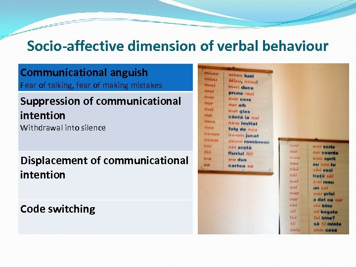 Socio-affective dimension of verbal behaviour Communicational anguish Fear of talking, fear of making mistakes