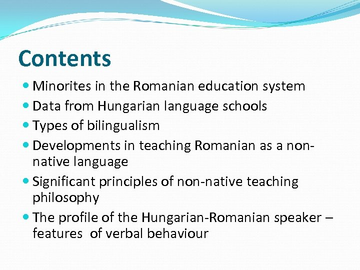 Contents Minorites in the Romanian education system Data from Hungarian language schools Types of