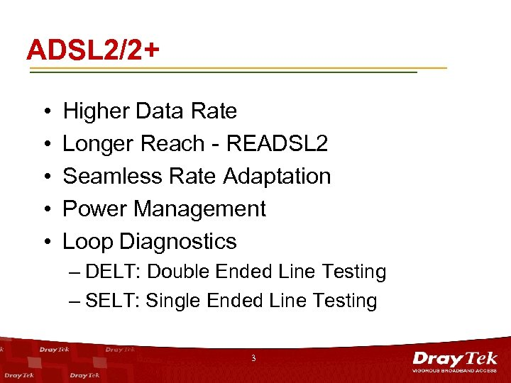ADSL 2/2+ • • • Higher Data Rate Longer Reach - READSL 2 Seamless
