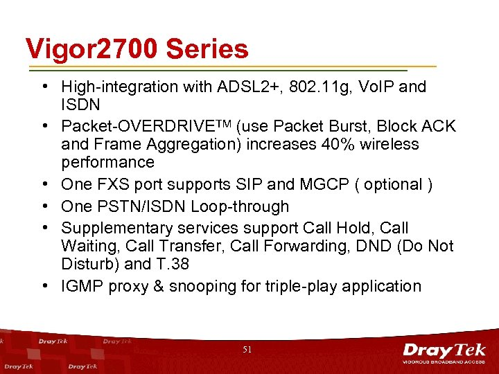 Vigor 2700 Series • High-integration with ADSL 2+, 802. 11 g, Vo. IP and