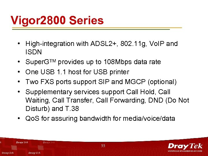 Vigor 2800 Series • High-integration with ADSL 2+, 802. 11 g, Vo. IP and
