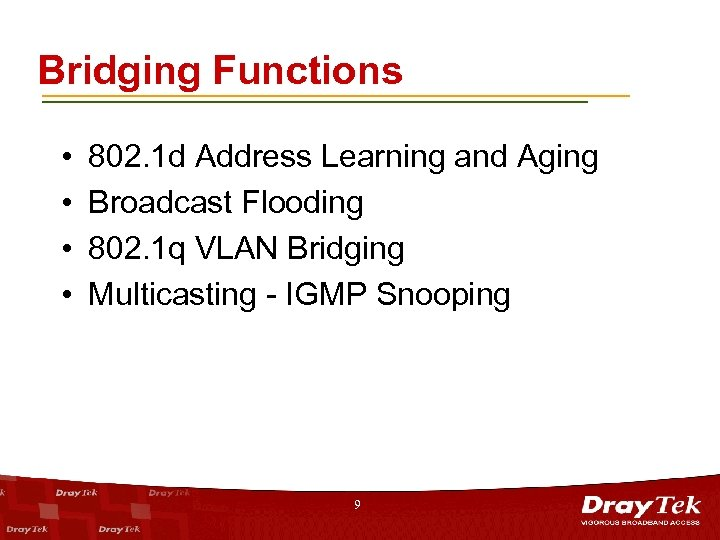Bridging Functions • • 802. 1 d Address Learning and Aging Broadcast Flooding 802.