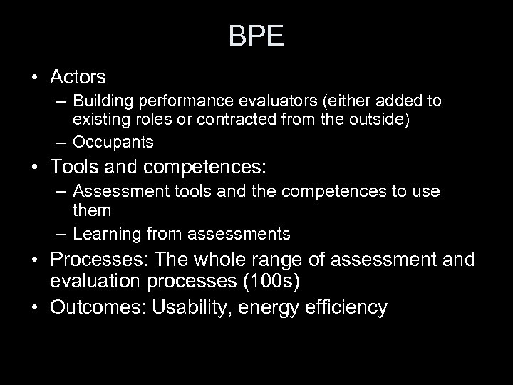 BPE • Actors – Building performance evaluators (either added to existing roles or contracted