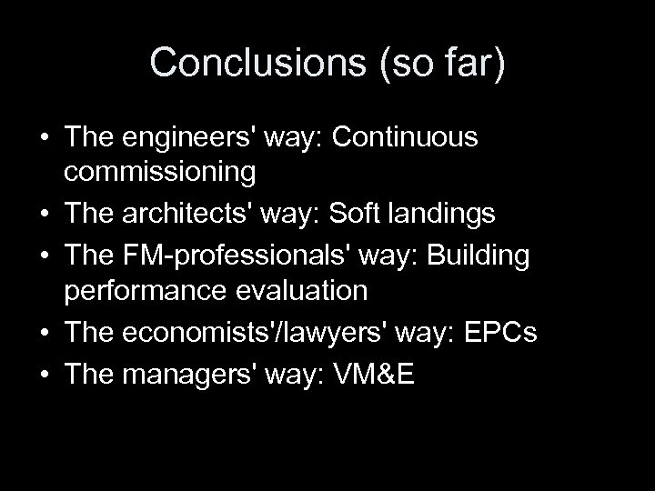 Conclusions (so far) • The engineers' way: Continuous commissioning • The architects' way: Soft