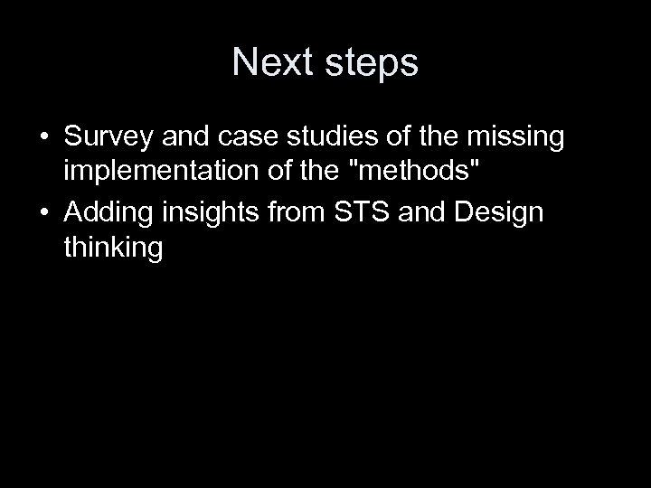 Next steps • Survey and case studies of the missing implementation of the