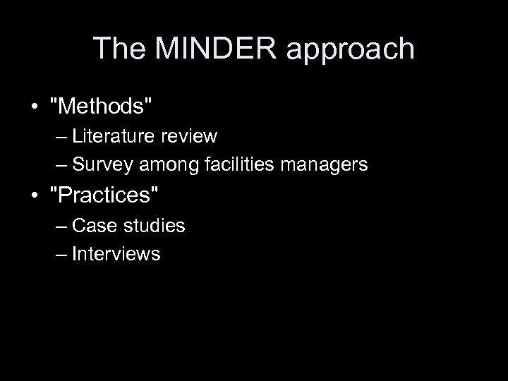 The MINDER approach •