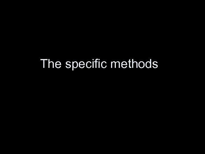 The specific methods