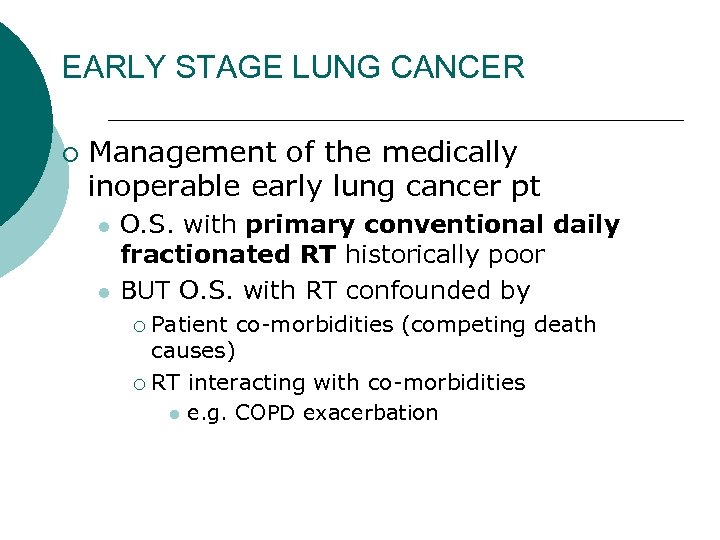 EARLY STAGE LUNG CANCER ¡ Management of the medically inoperable early lung cancer pt
