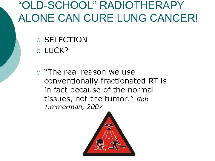 """""""OLD-SCHOOL"""" RADIOTHERAPY ALONE CAN CURE LUNG CANCER! ¡ ¡ ¡ SELECTION LUCK? """"The real"""