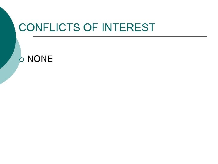CONFLICTS OF INTEREST ¡ NONE