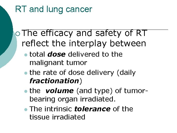 RT and lung cancer ¡ The efficacy and safety of RT reflect the interplay